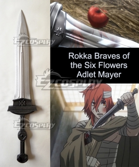 Rokka Braves of the Six Flowers Rokka no Yusha Adlet Myer Adoretto Maiya Sword Cosplay Weapon Prop - C Edition